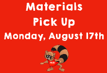 Materials Pick Up Monday, August 17th